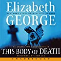 This Body of Death: An Inspector Lynley Novel Audiobook by Elizabeth George Narrated by John Lee