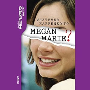 Whatever Happened to Megan Marie?: Pageturners | [Anne Schraff]