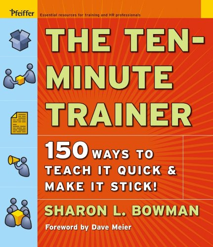 Image for The Ten-Minute Trainer: 150 Ways to Teach it Quick and Make it Stick!