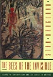 img - for The Bees of the Invisible: Essays in Contemporary English Canadian Writing book / textbook / text book