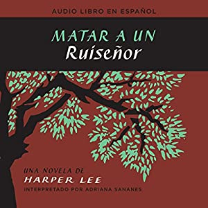Matar a un ruiseñor [To Kill a Mockingbird] Audiobook