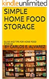SIMPLE HOME FOOD STORAGE: GUIDE AND TIPS FOR HOME FOOD STORAGE