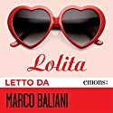 Lolita Audiobook by Vladimir Nabokov Narrated by Marco Baliani