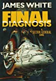 Final Diagnosis: A Sector General Novel (Sector General Series) (0312861486) by White, James