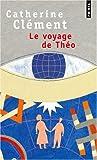 echange, troc Catherine Clement - Le Voyage De Theo