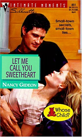 Let Me Call You Sweetheart (Silhouette Intimate Moments No. 851), Nancy Gideon