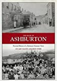 img - for The Book of Ashburton: Pictorial History of a Dartmoor Stannary Town (Halsgrove Parish History) book / textbook / text book