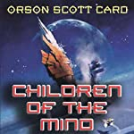 Children of the Mind (       UNABRIDGED) by Orson Scott Card Narrated by Gabrielle de Cuir, John Rubinstein