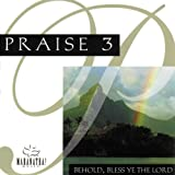 Praise 3 - Behold, Bless Ye The Lord