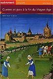 echange, troc Claude Merle - Guerres et paix à la fin du Moyen Âge : XIVe-XVe siècle