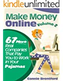 Make Money Online Volume 2 - 67 More Real Companies That Pay You To Work In Your Pajamas
