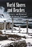 World Shores and Beaches: A Descriptive and Historical Guide to 50 Coastal Treasures (0786418869) by Mary Ellen Snodgrass