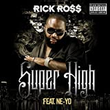 Super High (w/ Ne-Yo) - Rick Ross