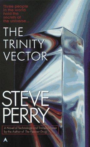 The Trinity Vector, STEVE PERRY
