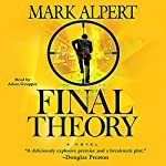 Final Theory: A Novel | Mark Alpert