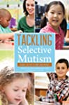 Tackling Selective Mutism: A Guide fo...