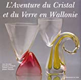 img - for L'aventure du cristal et du verre en Wallonie (Collection les beaux livres du patrimoine) (French Edition) book / textbook / text book