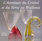 img - for L'aventure du cristal et du verre en Wallonie (Collection les beaux livres du patrimoine) (French Edition) book / textbook / text book
