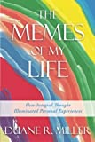 img - for The Memes of My Life: How Integral Thought Illuminated Personal Experiences book / textbook / text book