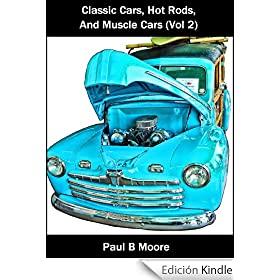 Classic Cars, Hot Rods, and Muscle Cars - Volume 2