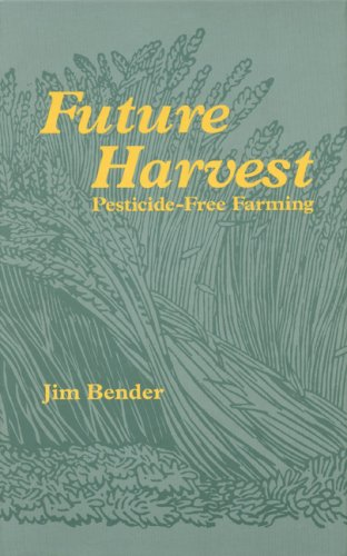 Future Harvest: Pesticide-free Farming (Our Sustainable...