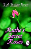 img - for Ruthe's Secret Roses book / textbook / text book