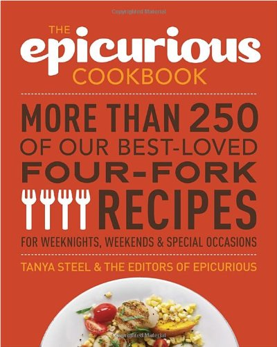 The Epicurious Cookbook: More Than 250 Of Our Best-Loved Four-Fork Recipes For Weeknights, Weekends & Special Occasions front-564789