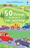 Lucy Beckett-Bowman 50 Things to Do on a Car Journey (Usborne Activity Cards)