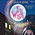 The Wish Audiobook by Gail Carson Levine Narrated by Ariadne Meyers