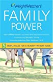 Weight Watchers Family Power: 5 Simple Rules for a Healthy-Weight Home (Miller-Kovach, Weight Watchers Family Power) (0470051337) by Weight Watchers
