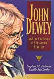 img - for John Dewey and the Challenge of Classroom Practice (Practitioner Inquiry Series) book / textbook / text book