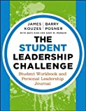 img - for The Student Leadership Challenge: Student Workbook and Personal Leadership Journal by Kouzes, James M., Posner, Barry Z., High, Beth, Morgan, Gary (2013) Paperback book / textbook / text book