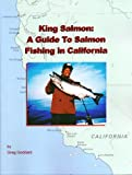 Search : King Salmon : A Guide To Salmon Fishing in California