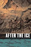 After the Ice: A Global Human History, 20,000-5,000 B.C. S Mithen