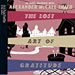 The Lost Art of Gratitude (       ABRIDGED) by Alexander McCall Smith Narrated by Hilary Neville