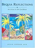 Julia Savage Lea Bequia Reflections: An Artist in the Caribbean