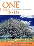 img - for One Like Jesus: Conversations on the Single Life by Debra K Farrington (1999-03-01) book / textbook / text book