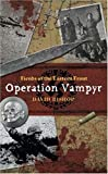 Fiends of the Eastern Front: Operation Vampyr David Bishop