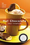 Hot Chocolate: 50 Heavenly Cups of Comfort (50 Series)
