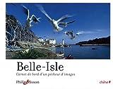 echange, troc Philip Plisson, Guillaume Plisson - Belle-Isle : Carnet de bord d'un pêcheur d'images