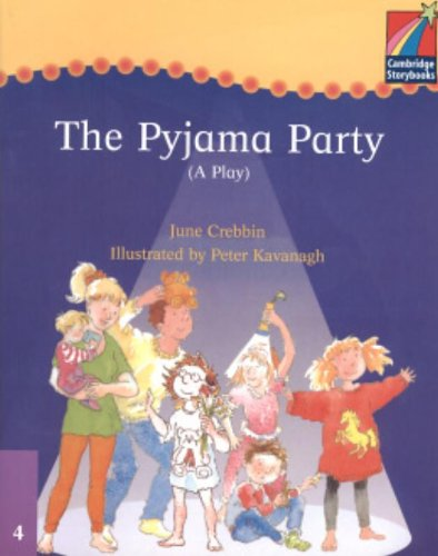 CS4: Cambridge Plays: The Pyjama Party ELT Edition (Cambridge Storybooks)