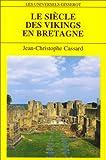 echange, troc Jean-Christophe Cassard - Le siècle des Vikings en Bretagne