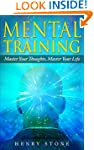 Mental Training - Master Your Thought...