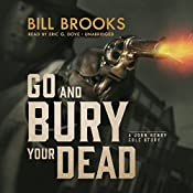 Go and Bury Your Dead: The John Henry Cole Series, Book 6 | Bill Brooks
