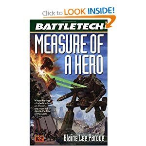 Battletech #48:: Measure of a Hero by Blaine Lee Pardoe
