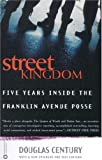 img - for Street Kingdom: Five Years Inside the Franklin Avenue Posse book / textbook / text book