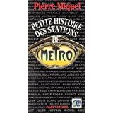 Petite histoire des stations de mtropar Pierre Miquel