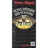 Petite histoire des stations de m�tropar Pierre Miquel