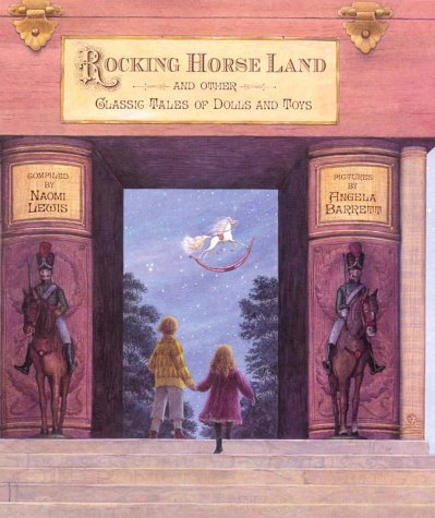 Rocking Horse Land and Other Classic Tales of Dolls and Toys, Naomi Lewis