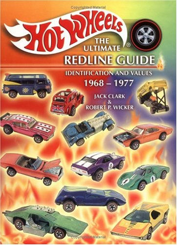 Hot Wheels, the Ultimate Redline Guide: Identification and Values